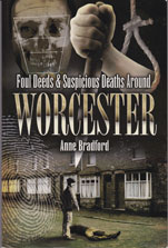 Foul Deeds and Suspicious Deaths Around Worcester